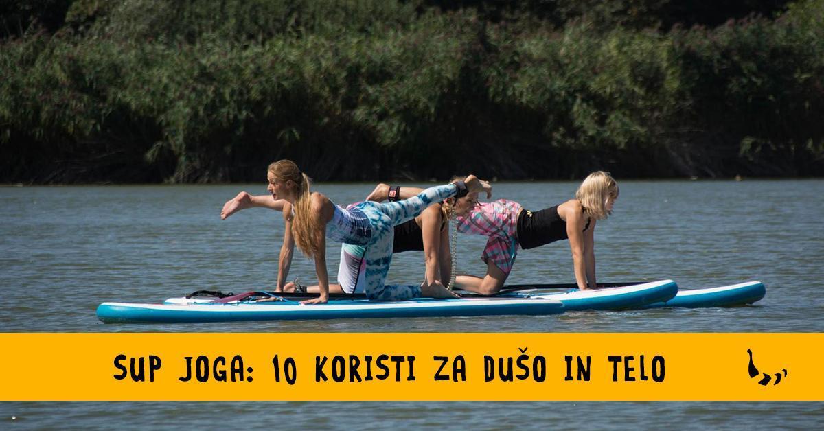 Sup joga - 10 koristi, ki jih prinaša za dušo in telo