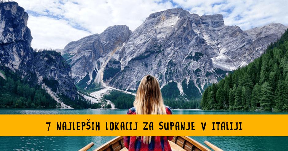 7 NAJLEPŠIH LOKACIJ ZA SUPANJE V ITALIJI